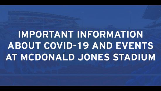 LATEST UPDATE ABOUT COVID-19 AND EVENTS AT MCDONALD JONES STADIUM