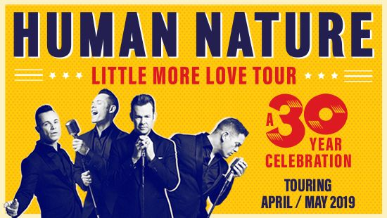 HUMAN NATURE are heading to Newcastle Entertainment Centre with 'Little More Love Tour' May 9 2019