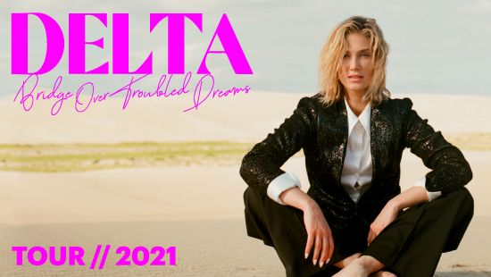 Delta Goodrem's Bridge Over Troubled Dreams Tour Moves to September and October 2021